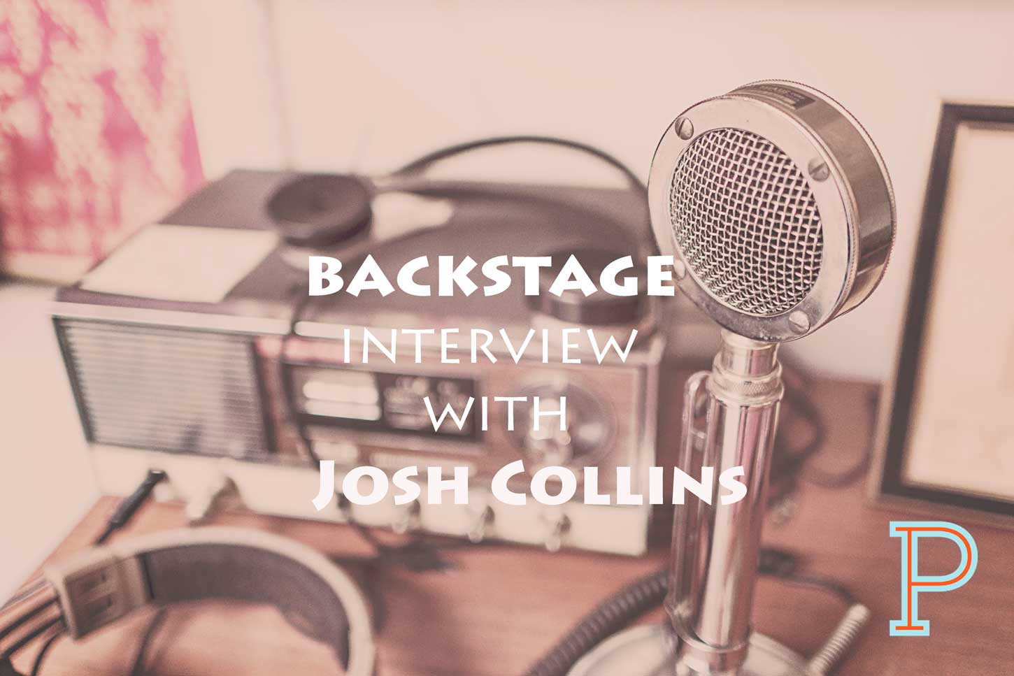 ProjectPastor_Backstage_Interview_Josh_Collins