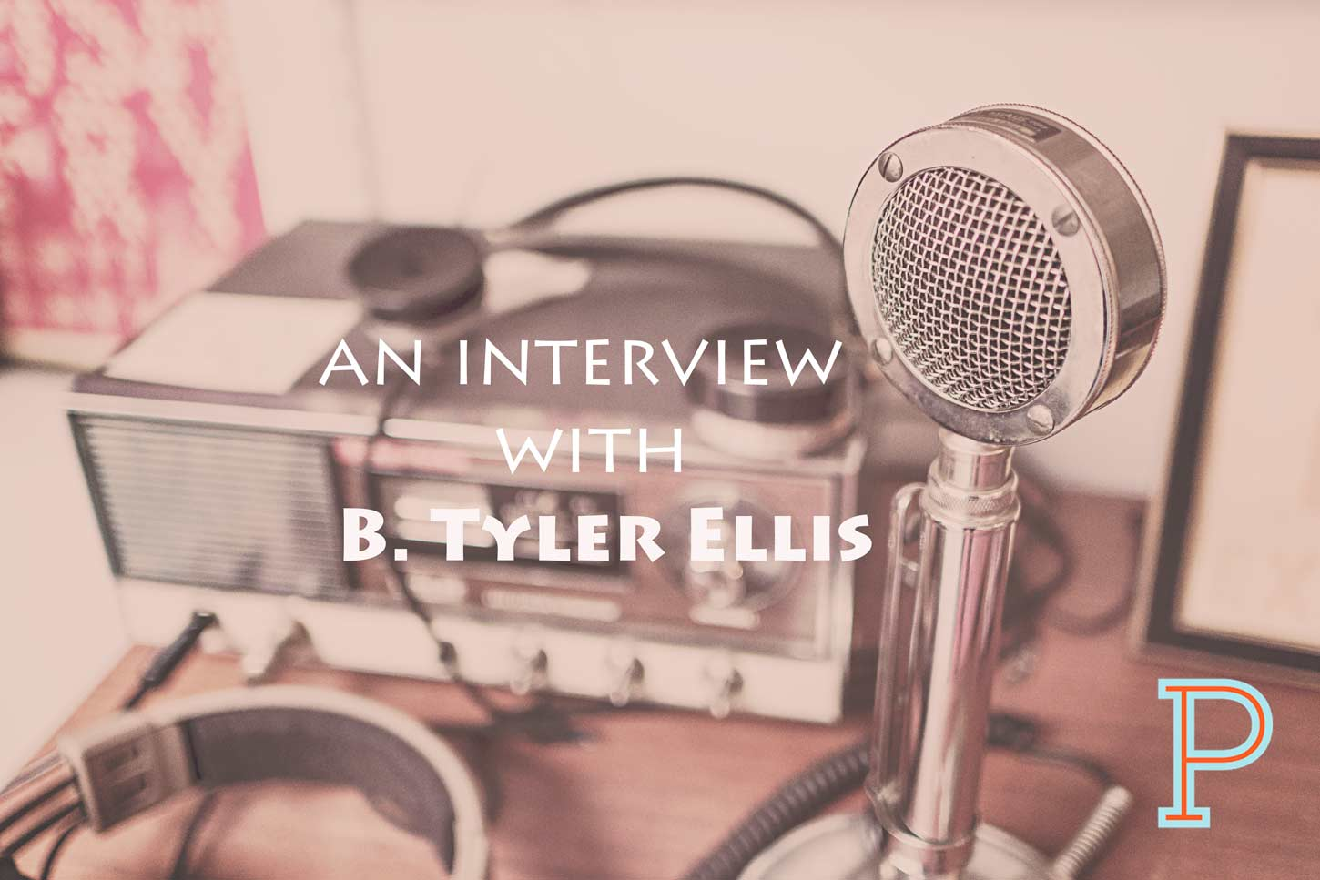B_Tyler_Ellis_Interview