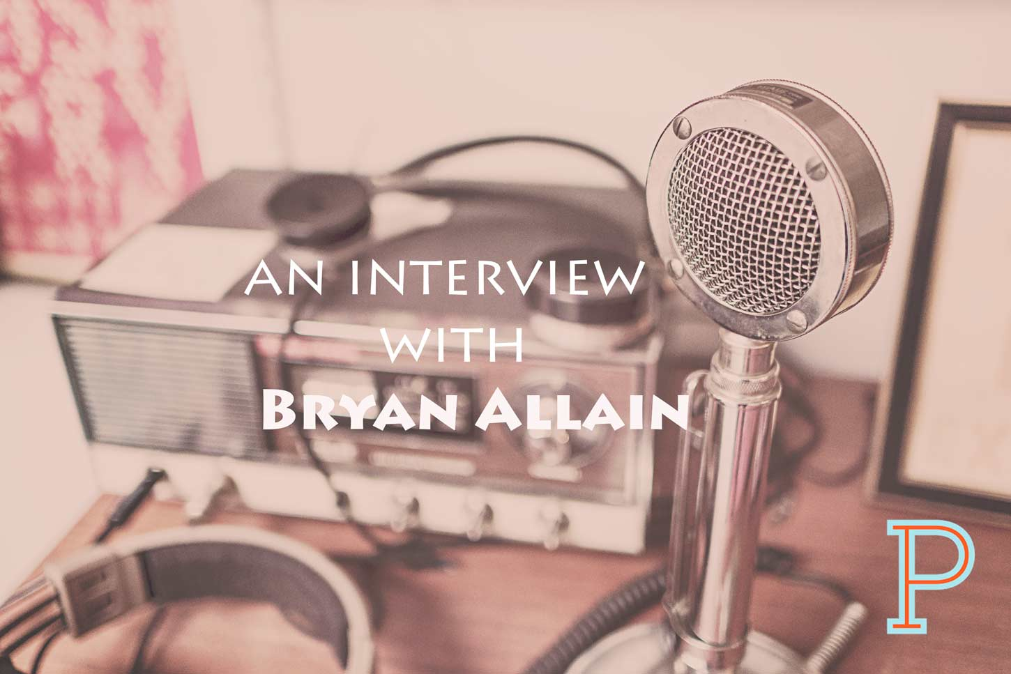 Bryan_Allain_Interview