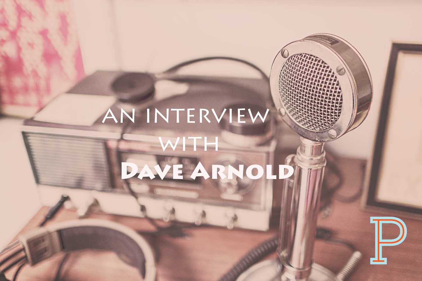 The_Dave_Arnold_Interview_Project_Pastor