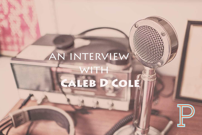 Caleb_D_Cole_Interview