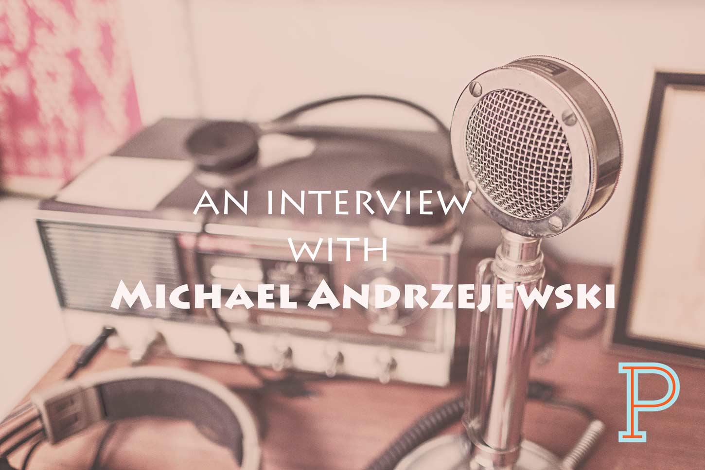 The-Michael-Andrzejewski-Interview_ProjectPastor