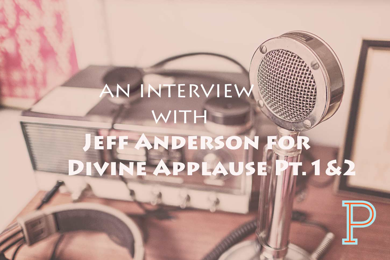 Jeff-Anderson-Inerview-Divine-Applause-pt1-2