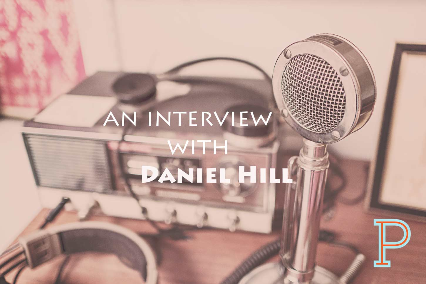 An-Interview-with-Daniel-Hill-Project-Pastor-1450