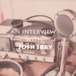 The Josh Irby Interview