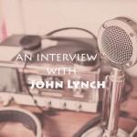 John Lynch Interview