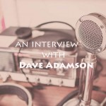 Dave Adamson Interview