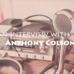Anthony Colson Interview