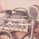JR Woodward Interview