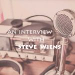 Steve Wiens Interview