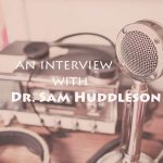 Sam Huddleston Interview
