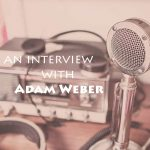 Adam Weber Interview