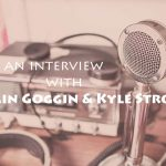 Jamin Goggin & Kyle Strobel Interview