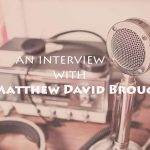 Matthew David Brough Interview