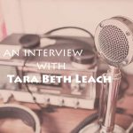Tara Beth Leach Interview
